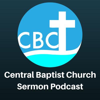 Central Baptist Church ⛪ Sermon Podcast