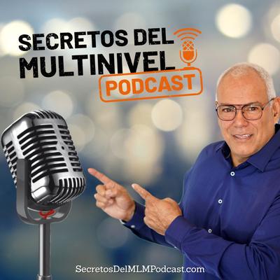 Secretos Del Multinivel con Ruben Santiago [EL PODCAST]