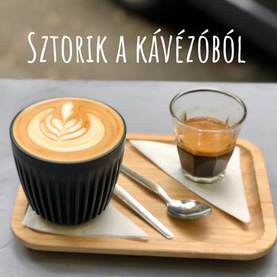 Sztorik a kávézóból
