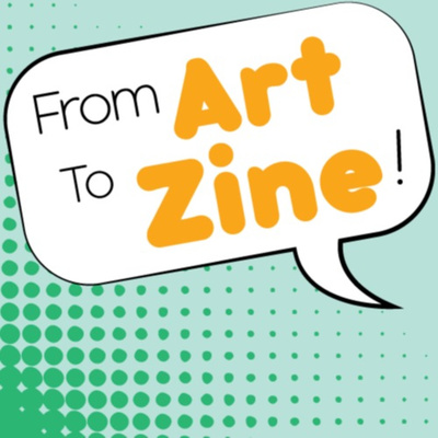 From Art to Zine!