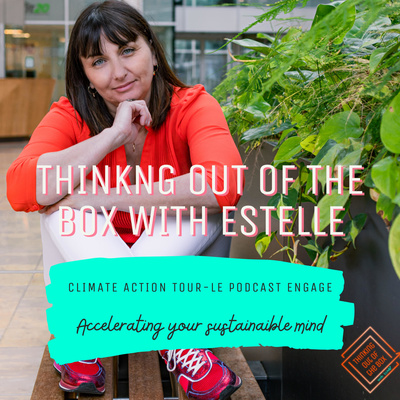 Thinking out of the box with Estelle -   Climate Action Tour   Accelerating your sustainable mind