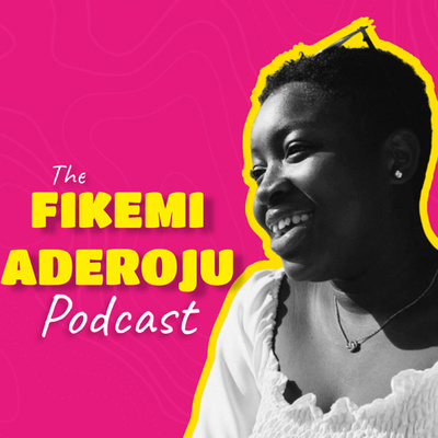 The Fikemi Aderoju Podcast