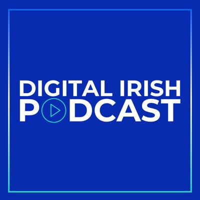 Digital Irish Podcast