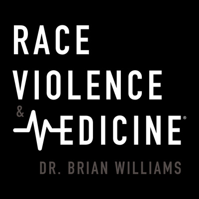 Race, Violence & Medicine