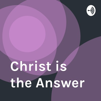 Christ is the Answer