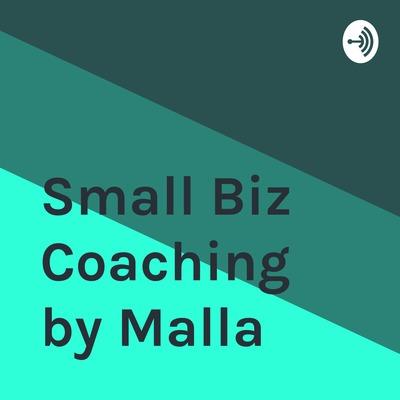 Small Biz Coaching by Malla