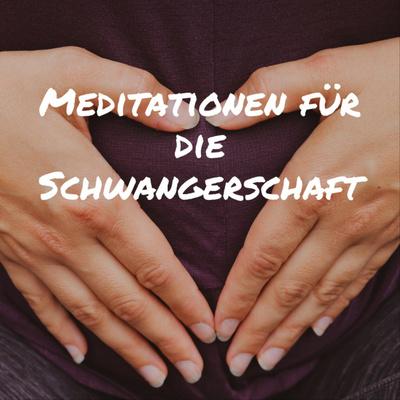 Meditationen für die Schwangerschaft - mama.namaste