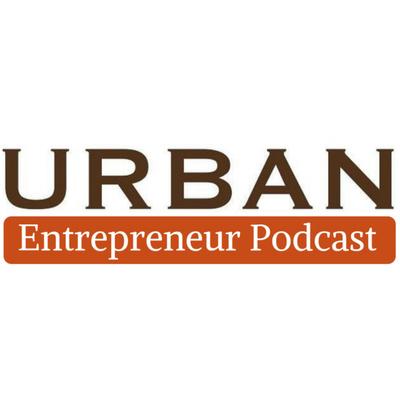 The Urban Entrepreneur Podcast