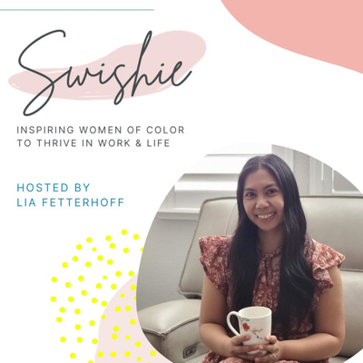 Swishie - Interviews with inspiring women of color who thrive in work and life