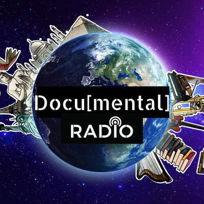 Docu[mental] Radio: A Podcast on Curiosity