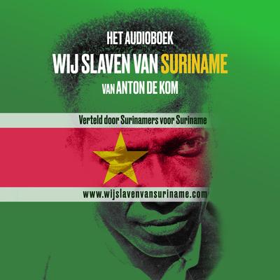 Het Audioboek Wij slaven van Suriname - Anton de Kom