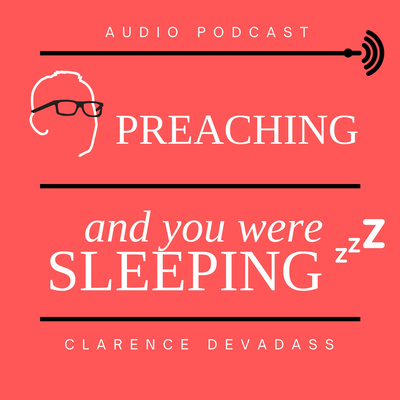 Preaching And You Were Sleeping