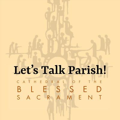 Let's Talk Parish!