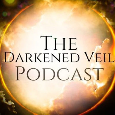 The Darkened Veil Podcast