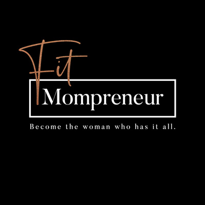 The FIT Mompreneur Podcast