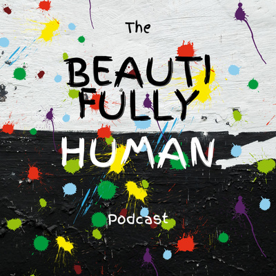 The Beautifully Human Podcast