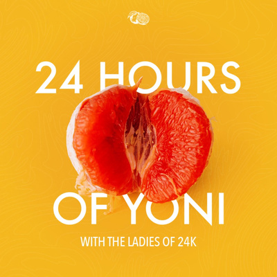24 Hours Of Yoni