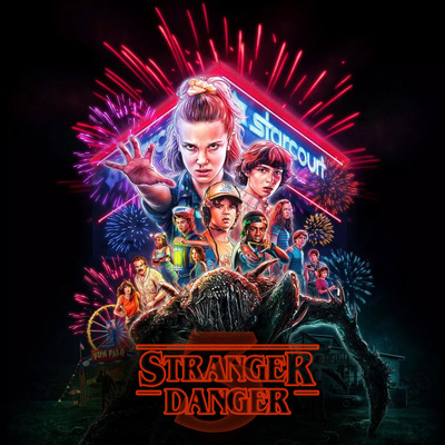 Stranger Danger - A Stranger Things Podcast