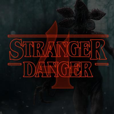Stranger Danger - A Stranger Things Podcast