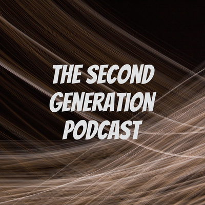 The Second Generation Podcast