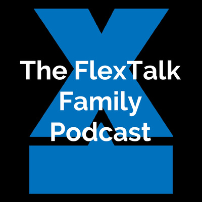 The FlexTalk Family Podcast