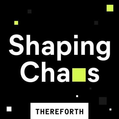 Shaping Chaos