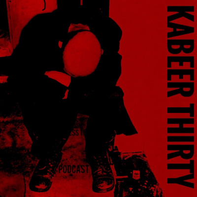 kabeer thirty podcast