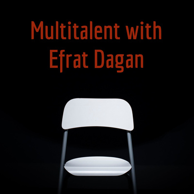 Multitalent with Efrat Dagan