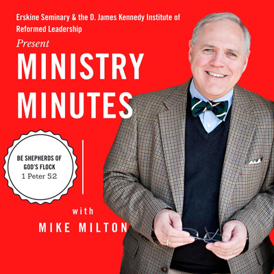 Ministry Minutes with Mike Milton