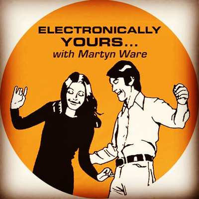 Electronically Yours with Martyn Ware