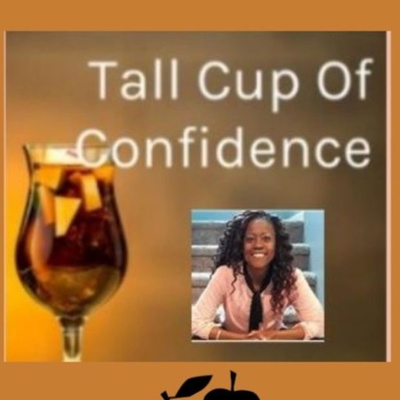 Tall Cup Of Confidence