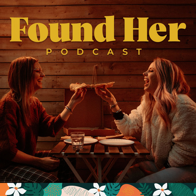 The Found Her Podcast