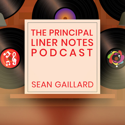 The Principal Liner Notes Podcast