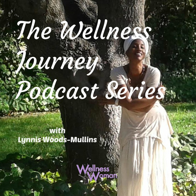 The Wellness Journey Podcast Series