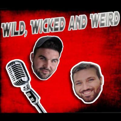 Wild, Wicked & Weird