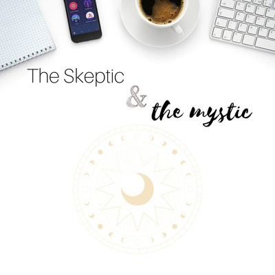 The Skeptic & The Mystic Podcast
