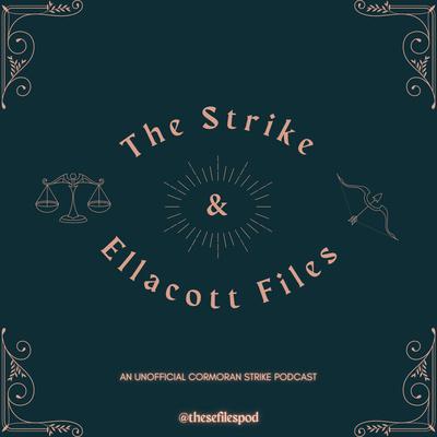 The Strike & Ellacott Files