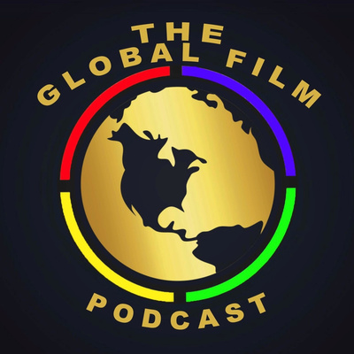 The Global Film Podcast