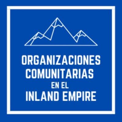 Organizaciones Comunitarias en el Inland Empire