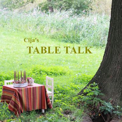 Cija's TABLE TALK   シージャのテーブルトーク