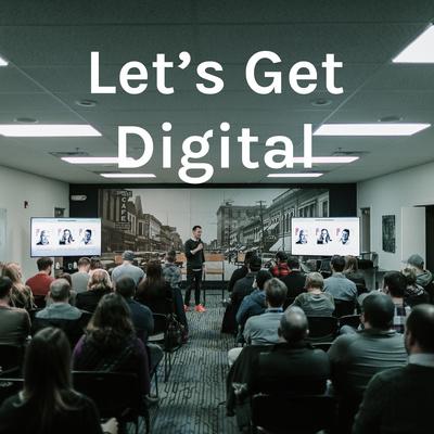 Let's Get Digital Live