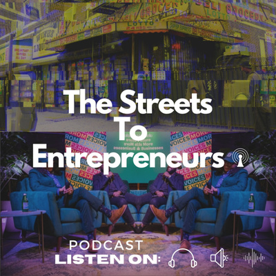 The Streets to Entrepreneurs
