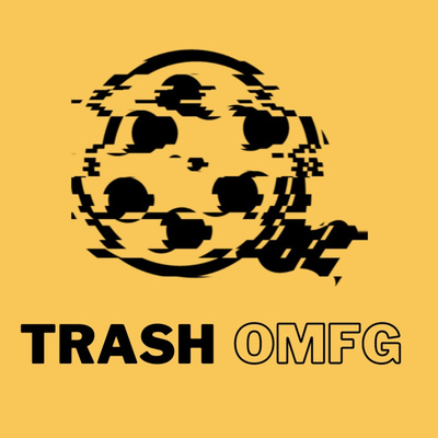 Trash OMFG