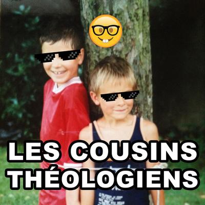 Les Cousins Théologiens