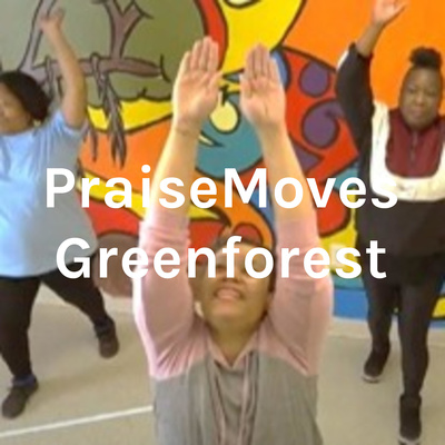 PraiseMoves Greenforest