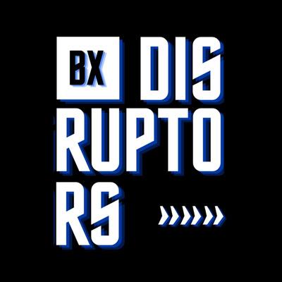 BX DISRUPTORS