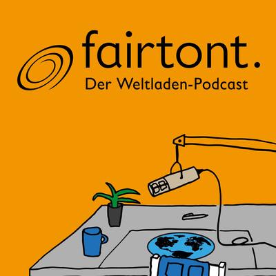fairtont. Der Weltladen-Podcast