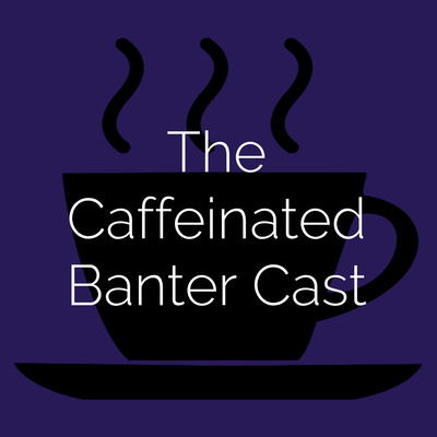 The Caffeinated Banter Cast