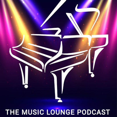 THE MUSIC LOUNGE PODCAST