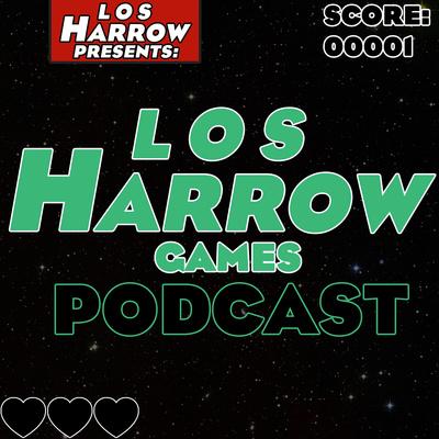 Los Harrow Games Podcast